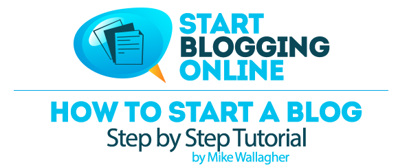 How to Start a Blog - Free Step-by-Step Guide for Beginners by  Mike Wallagher